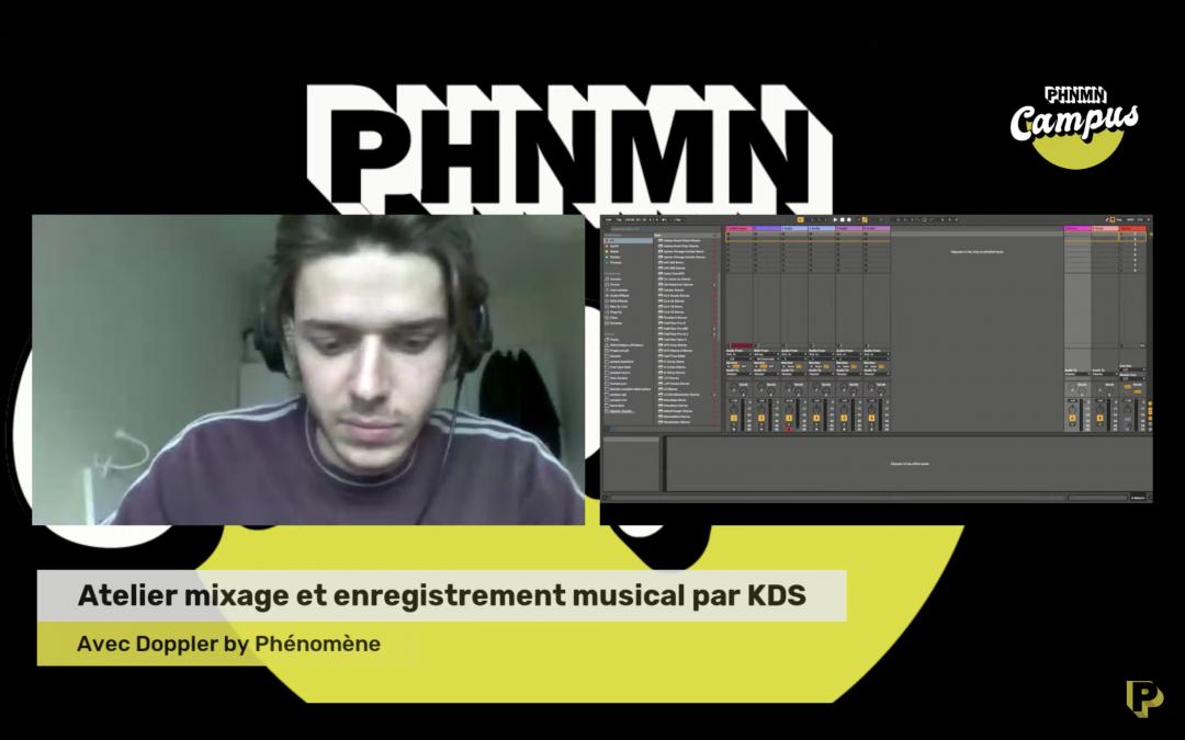 Atelier mixage et enregistrement musical par KDS avec Doppler by Phénomène